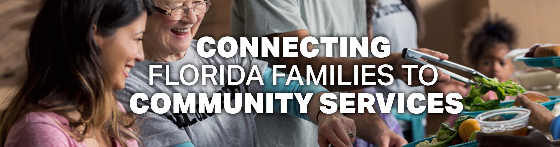 Connecting Florida Families to Community Services.  Image of a family serving food.